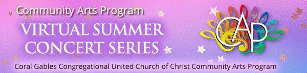 Community Arts Program 2021 VIRTUAL Summer Concert Series