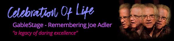 GableStage - Remembering Joe Adler
