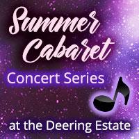 Summer Cabaret Concert at Deering Estate